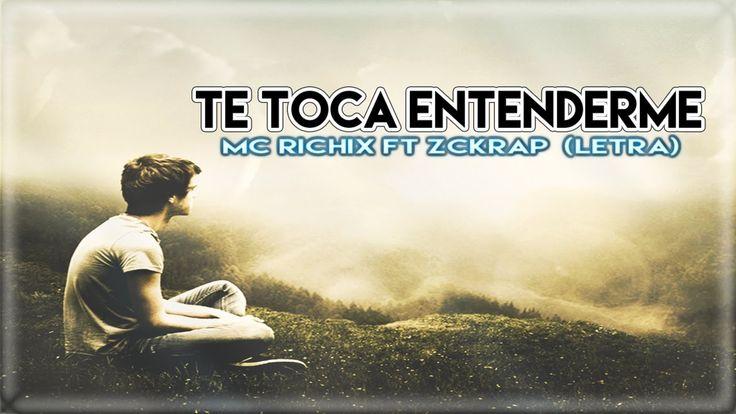 ♥ Te toca entenderme ♥   Rap Romantico 2015   Mc Richix Ft Zckrap + (Letra