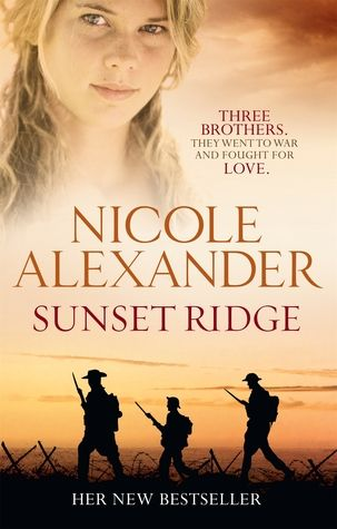 """Nicole Alexander's new novel 'Sunset Ridge' - """"an epic historical novel that takes three brothers from the drought-stricken outback of Queensland to the horror of the trenches in World War One."""""""