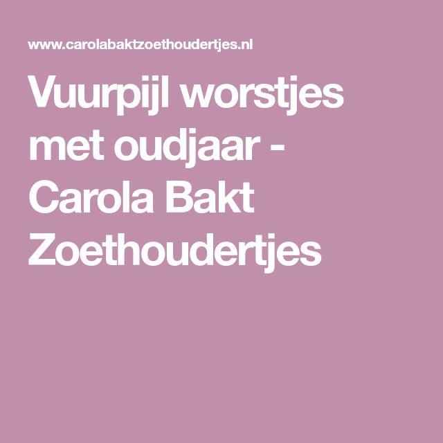 Vuurpijl worstjes met oudjaar - Carola Bakt Zoethoudertjes