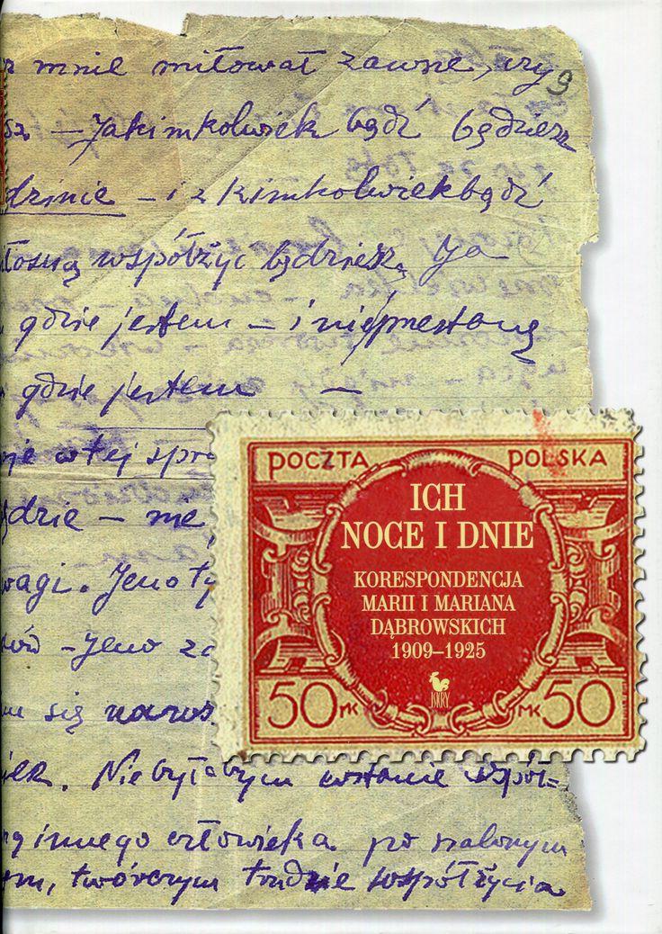 """""""Ich noce i dnie. Korespondencja Marii i Mariana Dąbrowskich 1909–1925"""" Edited by Ewa Głębicka Cover by Andrzej Barecki Published by Wydawnictwo Iskry 2005"""