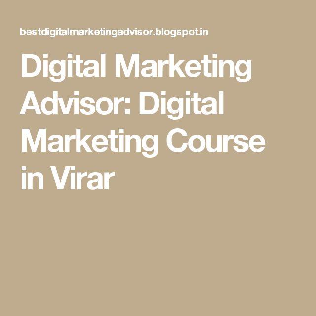Digital Marketing Advisor: Digital Marketing Course in Virar