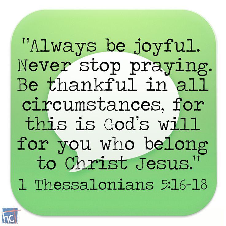 Bible Verse ~ 1 Thessalonians 5:16-18