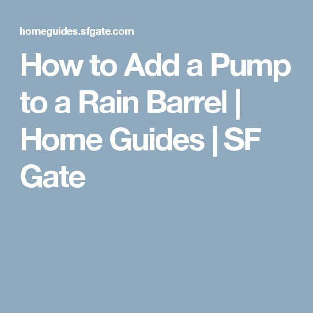 How to Add a Pump to a Rain Barrel   Home Guides   SF Gate