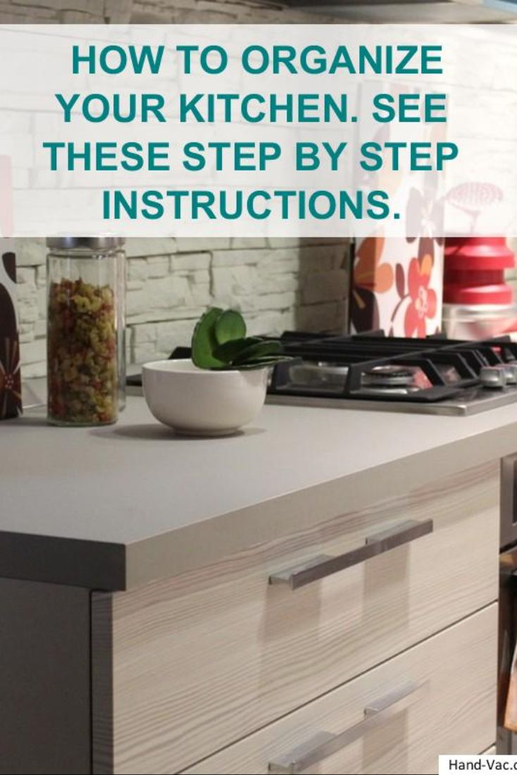 how to organize your kitchen see these step by step instructions rh pinterest com