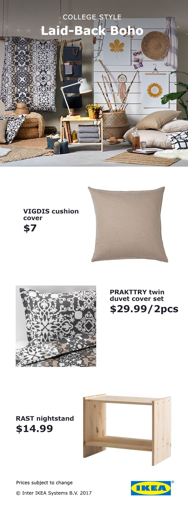 Get a relaxed college style with bohemian-inspired pieces like the IKEA PRAKTTRY twin duvet cover set and RAST nightstand.