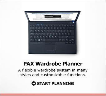 Ikea  PAX Wardrobe Planner. A flexible wardrobe system in many styles and customizable functions. START PLANNING.