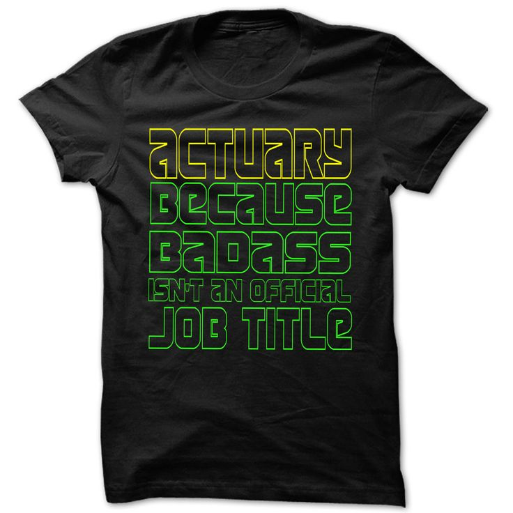 I Am Badass Actuary - Φ_Φ Cool Job Title Shirt !!!If you are Actuary or loves one. Then this shirt is for you. Cheers !!!TeeForActuary Actuary