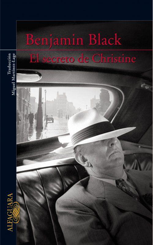 """""""El secreto de Christine"""" de Benjamin Black (Banville). Una forma diferente de hacer novela negra, con una excelente prosa y un aura de tristeza"""
