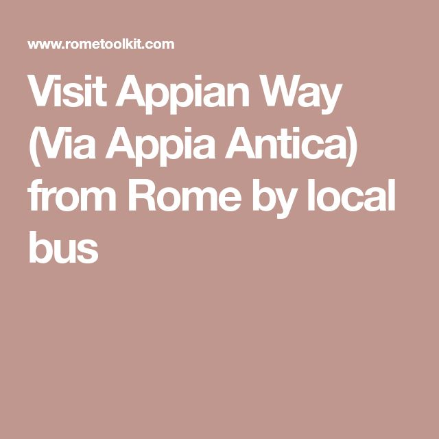 Visit Appian Way (Via Appia Antica) from Rome by local bus