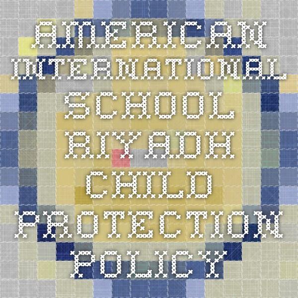 American International School Riyadh Child Protection Policy