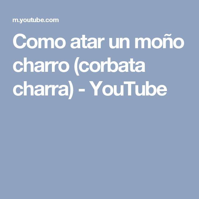 Como atar un moño charro (corbata charra) - YouTube
