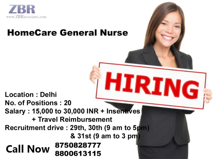 Homecare General Nurse Vacancy : 20 Any Experience Required : 6 months minimum. Salary : 15,000 to 30,000 INR monthly (depends upon the experience) + incentives + Travel Reimbursement. Qualification : Diploma/Associate's Degree/Bachelor's Degree *Interviews going on  Note : We don't respond via Email. So please give us a call on the below given number or send us an email on hr1@zbrassociates.com Interested Candidates Call Now 8750828777 (NEHA).