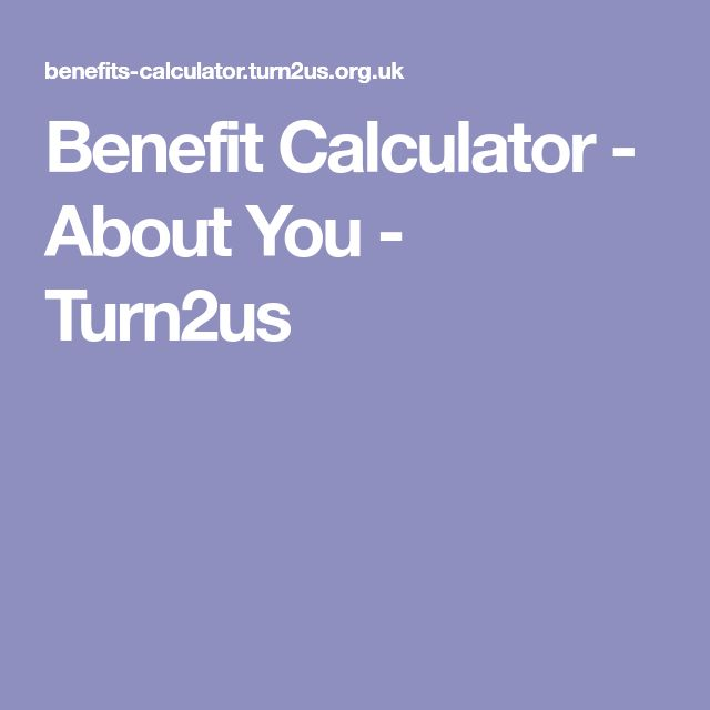 Benefit Calculator - About You - Turn2us