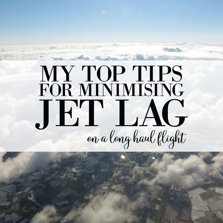 My Top Tips for Minimising Jet Lag - Get my top tips for avoiding and minimising jet lag on a long haul flight. Try these tips on your next flight and you'll find yourself ready and raring to explore once your plane hits the ground!