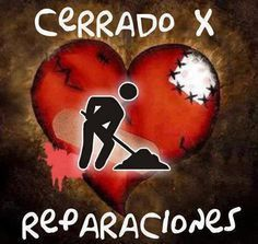 Corazón Roto - Cerrado por Reparaciones - Solo Imagenes, Frases, Fotos y Carteles de Amor