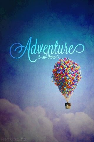 """Adventure is out there!"" I love this movie so much!"