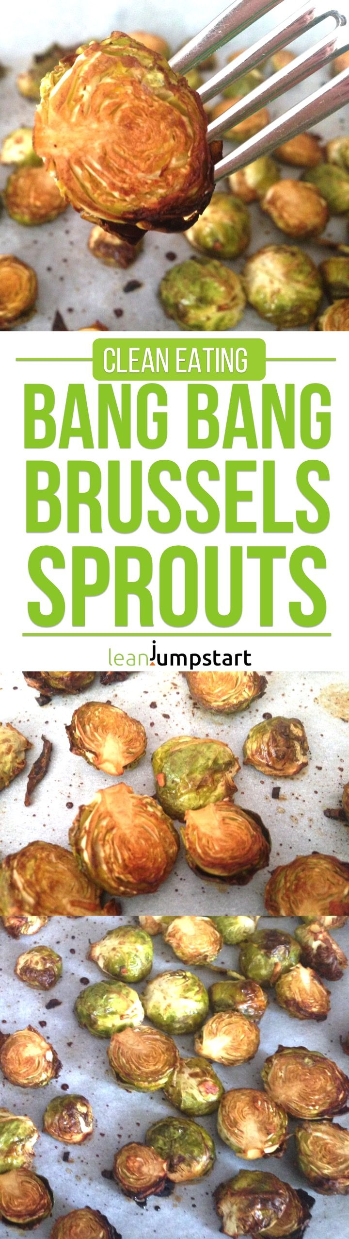 Bang Bang Brussels Sprouts #roastedbrusselssprouts #brusselssprouts #cleaneating via @leanjumpstart