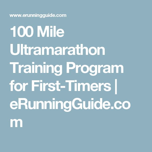100 Mile Ultramarathon Training Program for First-Timers | eRunningGuide.com