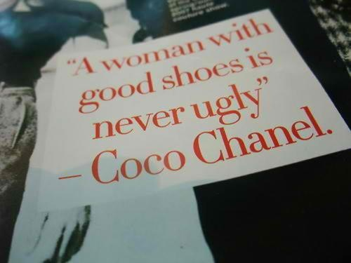 A woman with good shoes is never ugly - Coco Chanel #fashion #chanel #quotes