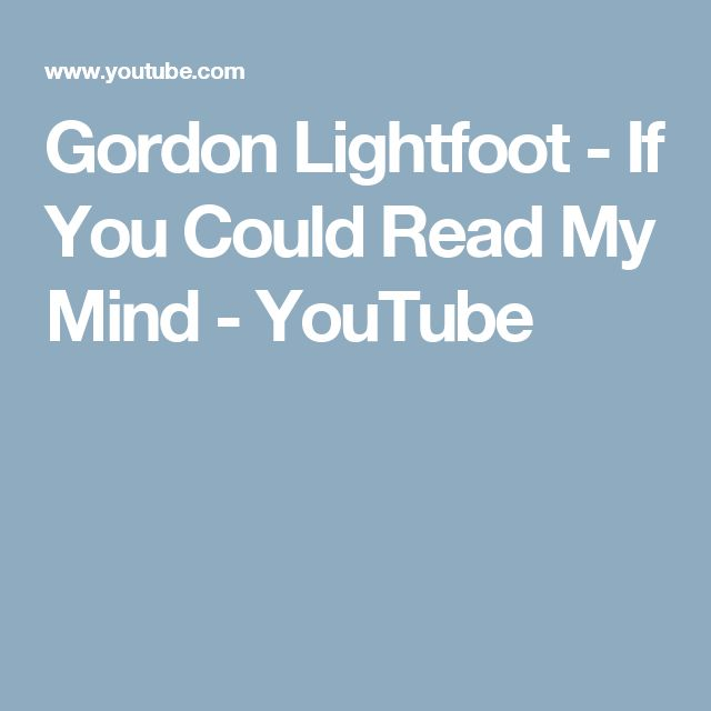 Gordon Lightfoot - If You Could Read My Mind - YouTube