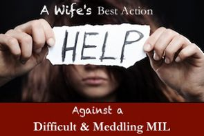 A Wife's Best Action Against a Difficult & Meddling Mother-in-Law