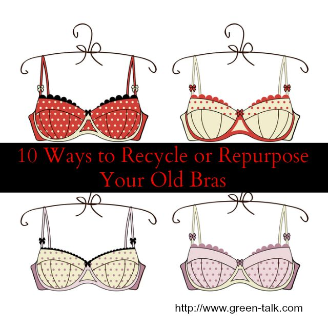 10 Ways to Recycle or Repurpose Your Old Bras. - Green Talk®