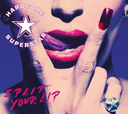 "New album of Hardcore Superstar, ""Split your lip"""