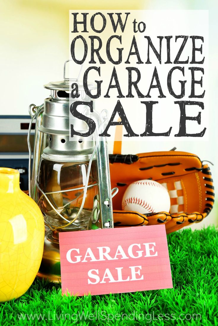 Learn how to host the very best garage sale ever - How To Organize A Garage Sale