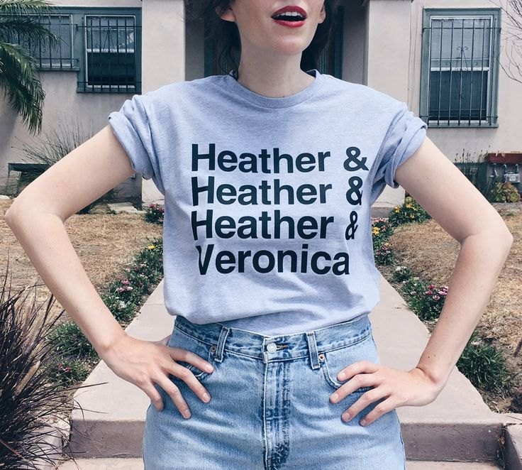 Heather Heather Heather Veronica. Heathers movie unisex tee at totally good time! Add this one to your wishlist as the perfect gift for someone else or just for you!