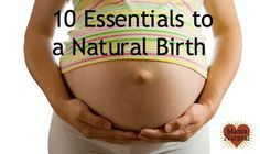 Want a natural childbirth? Be sure to include these 10 essentials. - Mama Natural