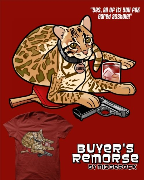 """Buyer's Remorse"" by midgerock Inspired by the tv show Archer and the ""loveable"" ocelot Babou. Tried to capture the look of the show in the design with the thick dark outlines and cell shading coloring. ""Serpentine Babou! Serpentine!"