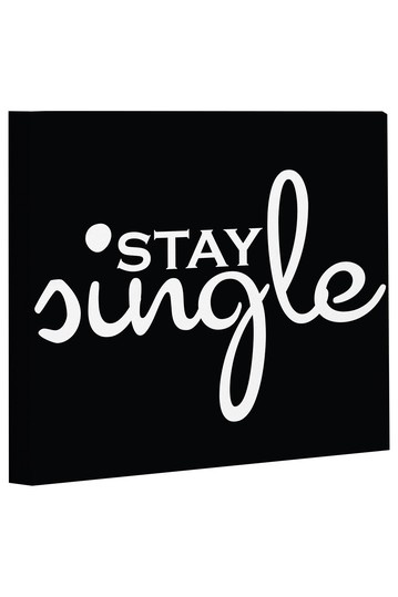 """I know it's supposed to say """"Stay single,"""" but doesn't it kind of look like """"Stay jungle""""? Because being jungle sounds pretty hardcore."""