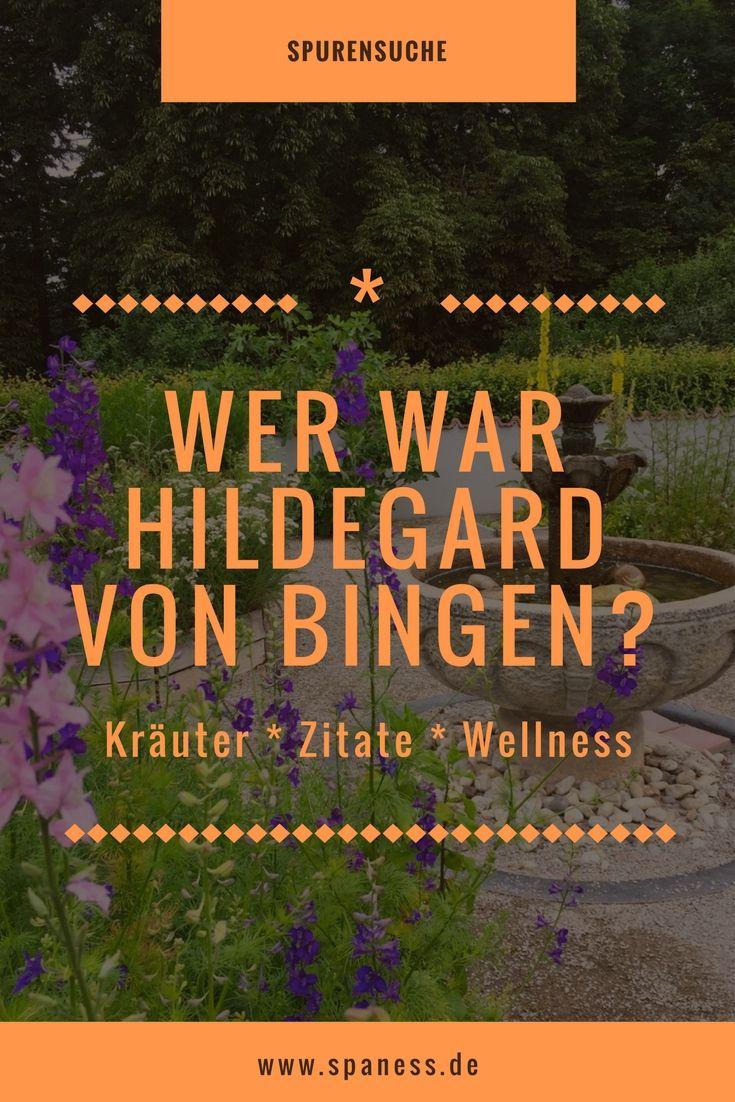 Spurensuche Hildegard von Bingen - Wer war das? Hildegard von Bingen Zitate, Kräuter, Weisheiten u.v.m.