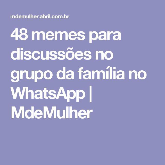 48 memes para discussões no grupo da família no WhatsApp   MdeMulher
