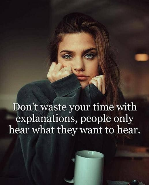 Don't waste your time with explanations..