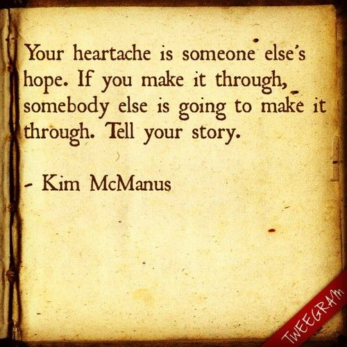 If you make it through, somebody else is going to make it through. Tell your story. #inspiration #strength #quotes