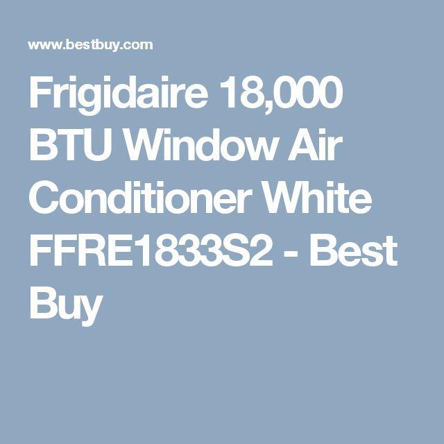 Frigidaire 18,000 BTU Window Air Conditioner White FFRE1833S2 - Best Buy