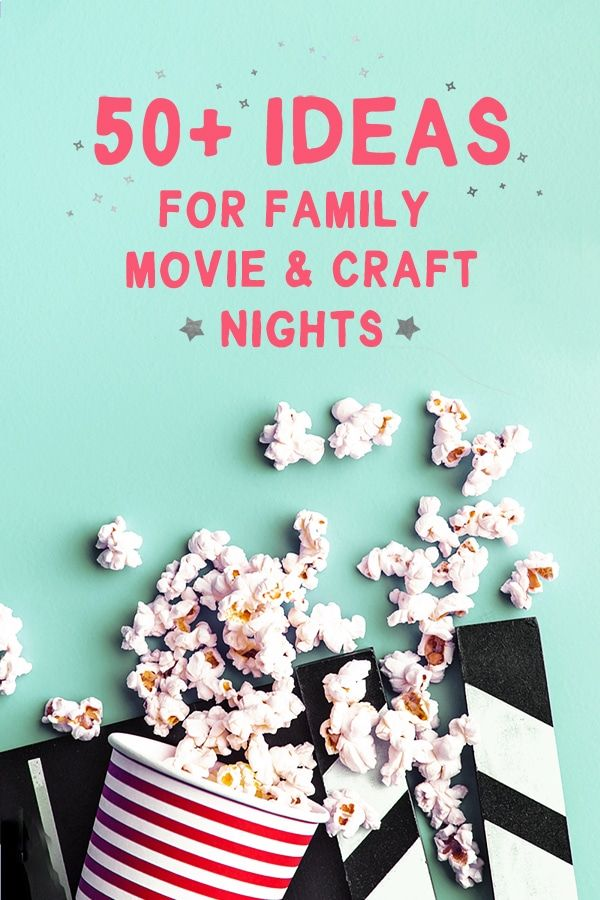 50 Ideas For A Family Movie Craft Night Movie Crafts Craft Activities For Kids Craft Night