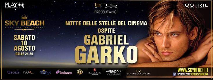LA NOTTE DELLE STELLE DEL CINEMA -SPECIAL GUEST GABRIEL GARKO – SKY BEACH – COSTA DEGLI ANGELI – SABATO 10 AGOSTO 2013