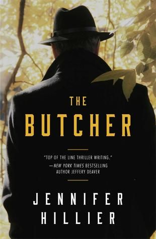 """From the author of the acclaimed suspense novels Creep and Freak and whom Jeffery Deaver has praised as a """"top of the line thriller writer,"""" The Butcher is a high-octane novel about lethal secrets that refuse to die—until they kill again. #thebutcher #jenniferhillier #book"""
