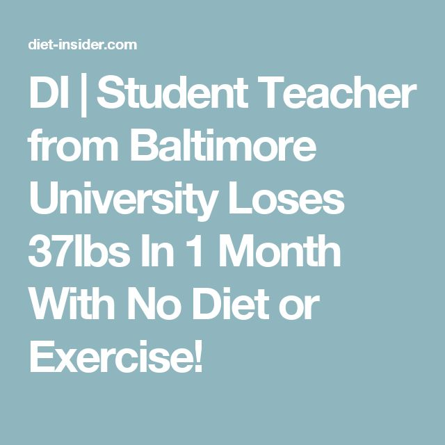 DI | Student Teacher from Baltimore University Loses 37lbs In 1 Month With No Diet or Exercise!