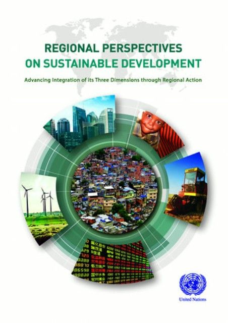 Regional Perspectives on Sustainable Development: Advancing Integration of its Three Dimensions through Regional Action (PRINT VERSION) http://biblioteca.cepal.org/record=b1252254~S0*spi This joint publication  focuses on the key role the regional commissions play in addressing these challenges and supporting the work to advance sustainable development.