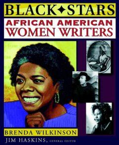 African American Women Writers by Brenda Wilkinson - Discusses the lives and work of such notable African American women authors as: Phillis Wheatley, Ida B. Wells-Barnett, Zora Neale Hurston, Gwendolyn Brooks, Nikki Giovanni, and Terry McMillan.