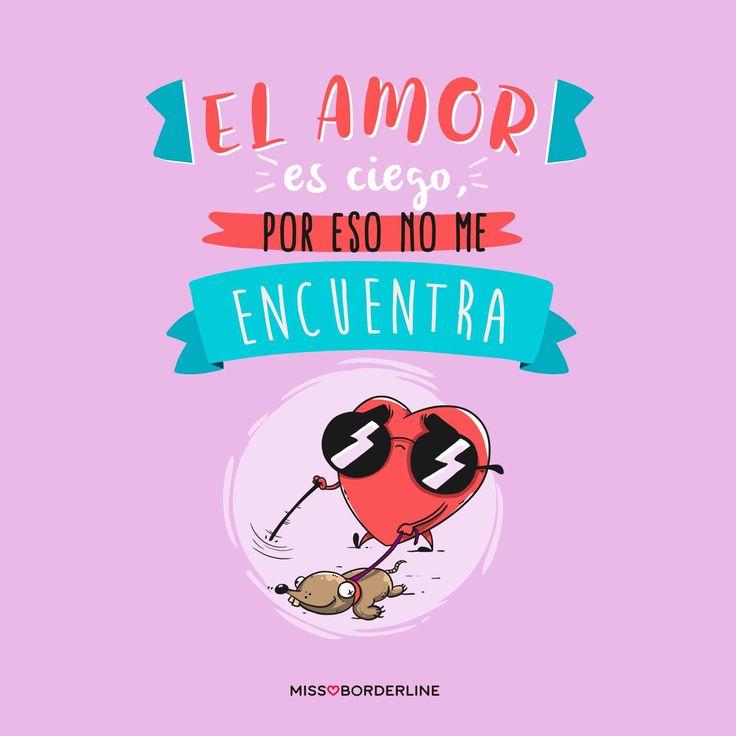 El amor es ciego, por eso no me encuentra. #divertidas #graciosas #funny #sarcasmo #amor