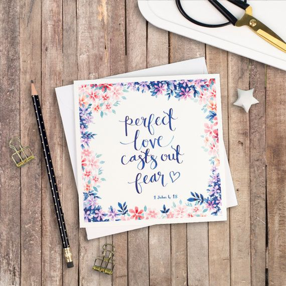 Perfect Love Casts Out Fear - Luxury Square Card - Encouraging Card - Card for a Friend -  Wedding Card - Floral Card - Christian Cards