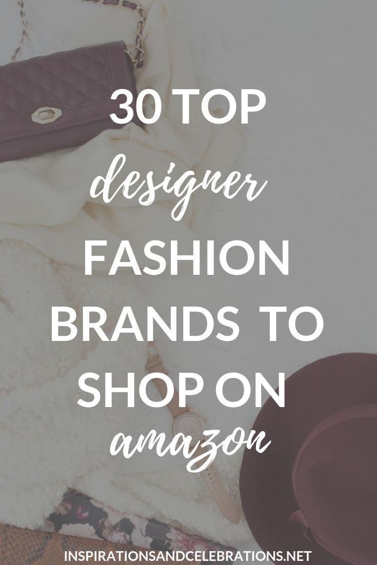 30 Top Designer Fashion Brands To Shop On Amazon Fashion Brands Fashion Design Shopping Hacks