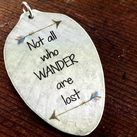 Not all who WANDER are lost Vintage Teaspoon Pendant, Silverware Jewelry, Inspirational Jewelry, wanderlust jewelry,