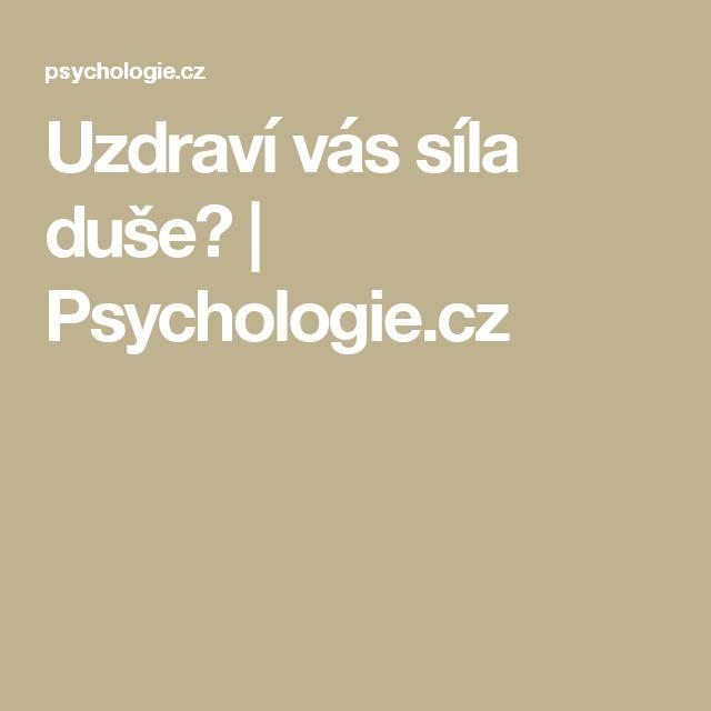 Uzdraví vás síla duše? | Psychologie.cz