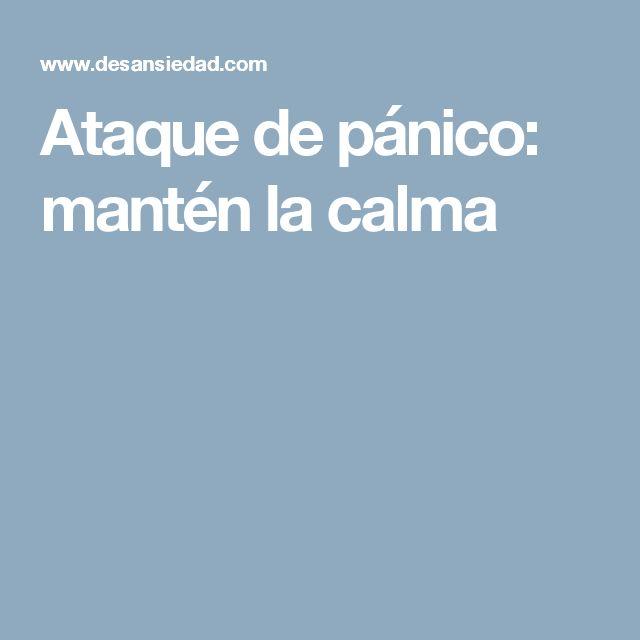 Ataque de pánico: mantén la calma