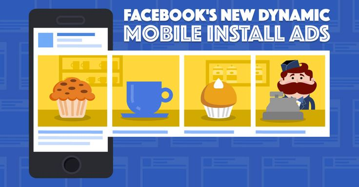 Why You Need To Use Facebook's New Dynamic Mobile Install Ads Right Now